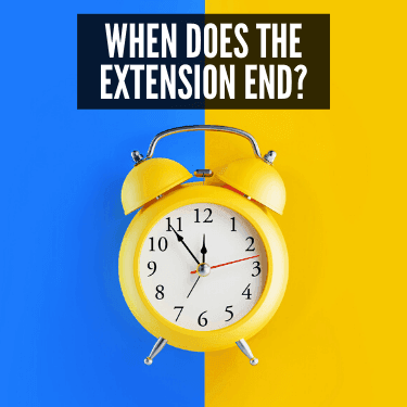 When Does the Extension End