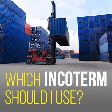 Which Incoterm Should I Use?