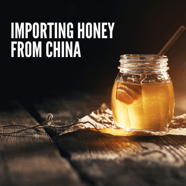 Importing Honey from China