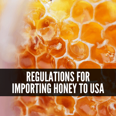 Regulations for Importing Honey to USA
