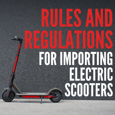 Rules and Regulations For Importing Electric Scooters