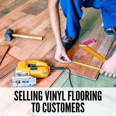 Selling Vinyl Flooring to Customers
