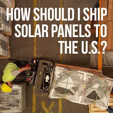 How Should I Ship Solar Panels to the U.S.