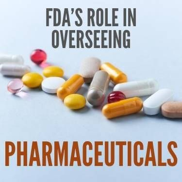 FDA's Role In Overseeing Pharmaceuticals