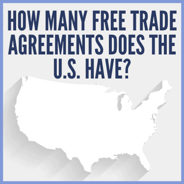How Many Free Trade Agreements Does the U.S. Have