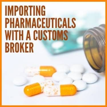 Importing Pharmaceuticals with A Customs Broker