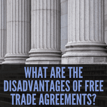 What Are the Disadvantages of Free Trade Agreements