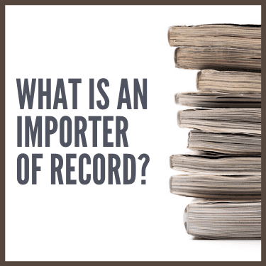 What is an Importer of Record