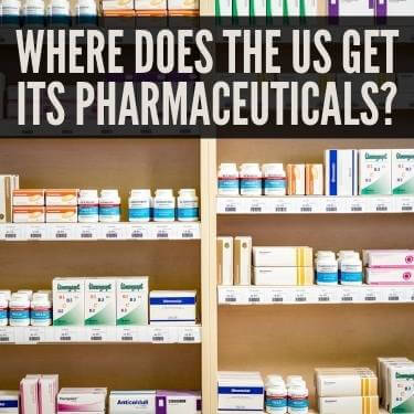Where Does the US Get Its Pharmaceuticals