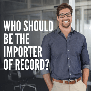 Who Should Be the Importer of Record