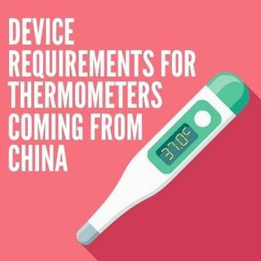 Device Requirements For Thermometers Coming From China