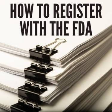 How to Register With The FDA
