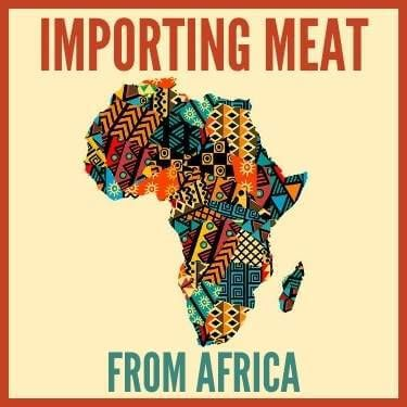 Importing Meat From Africa
