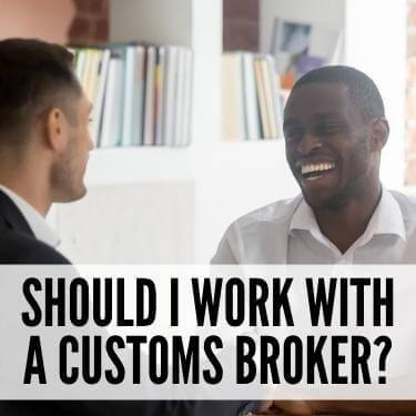 Should I Work With a Customs Broker