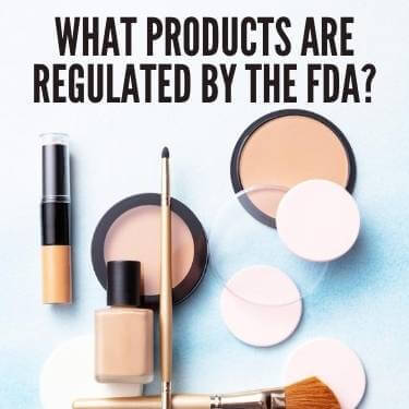 What Products Are Regulated by the FDA