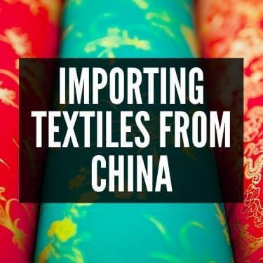 Importing Textiles From China