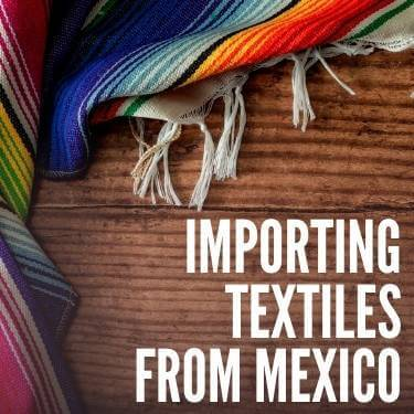 Importing Textiles From Mexico
