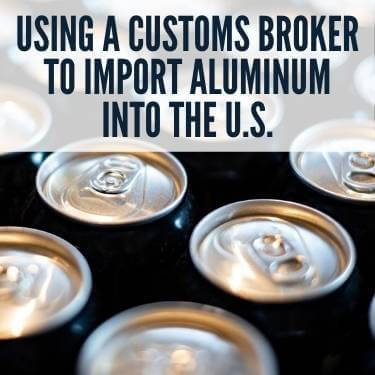 Using a Customs Broker to Import Aluminum Into the U.S.