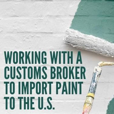 Working With a Customs Broker to Import Paint to the U.S.