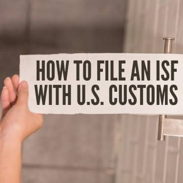 How To File An ISF With U.S. Customs