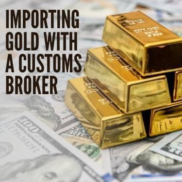 Importing Gold With A Customs Broker