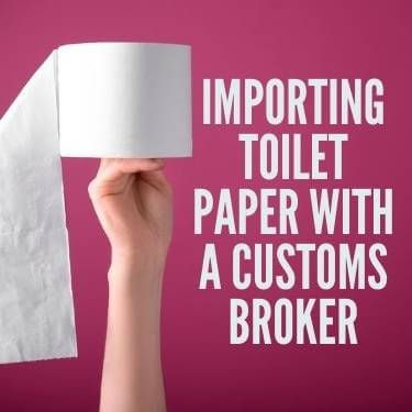 Importing Toilet Paper with A Customs Broker