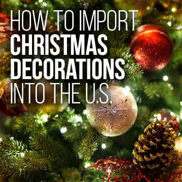How to import Christmas decorations into the U.S.